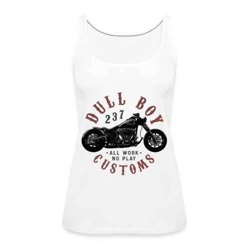 Dull Boy Customs 237 - Premium singlet for kvinner