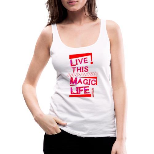 live this magic life tekst rood - Vrouwen Premium tank top