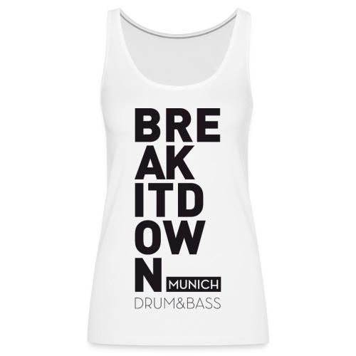 Break it Down (Black) - Frauen Premium Tank Top