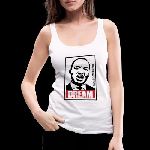 DREAM - Martin Luther King - Frauen Premium Tank Top