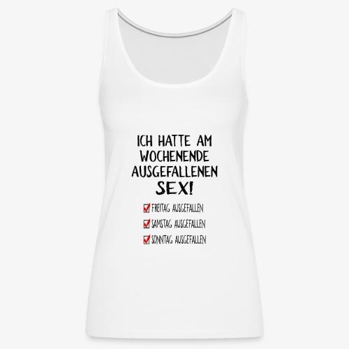 Hatte ausgefallenen Sex Witzige Geschenkidee - Frauen Premium Tank Top