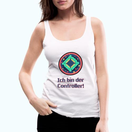 I am the controller - Women's Premium Tank Top