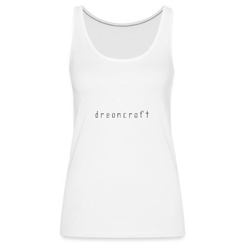 dreamcraft script - Vrouwen Premium tank top