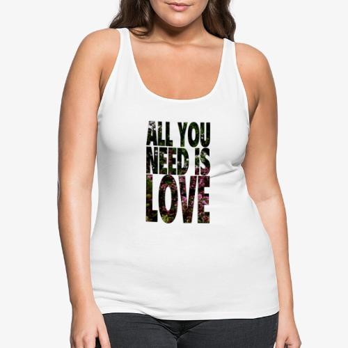 All You need is love - Tank top damski Premium