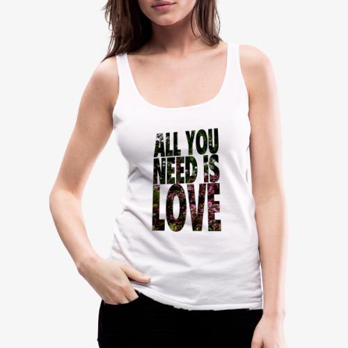 All You need is love - Tank top damski Premium