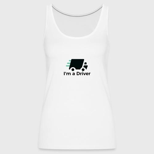 I'm a Driver - Frauen Premium Tank Top