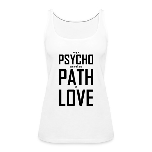 PsychoPathLover - Frauen Premium Tank Top