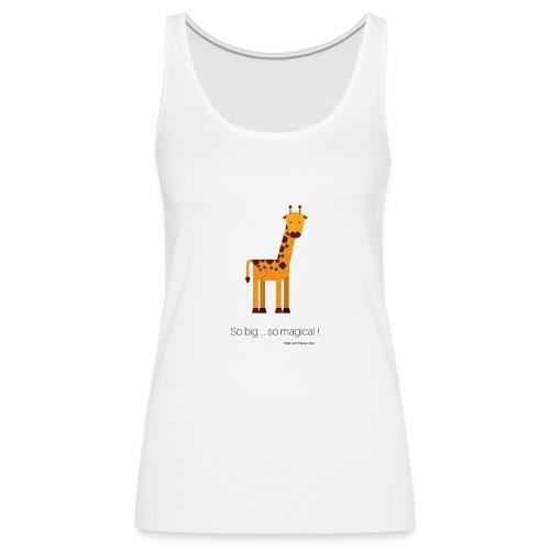 Ma girafe, so big ... so magical ! - Débardeur Premium Femme