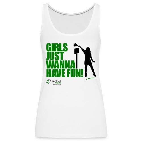 Girls Just Wanna Have Fun - Women's Premium Tank Top