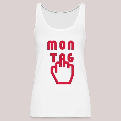 26-30 Lazy Montag - Frauen Premium Tank Top