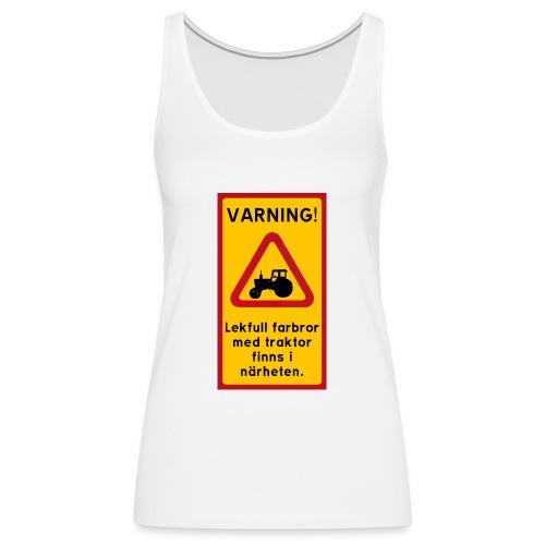 Varning - Premiumtanktopp dam