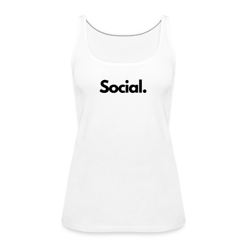Social Fashion - 'Social' - Women's Premium Tank Top