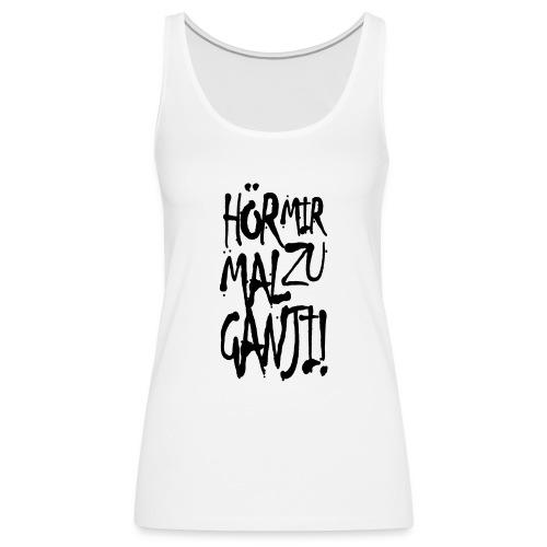 Ganji 1.0 / Der Kultspruch für dein Shirt - Frauen Premium Tank Top