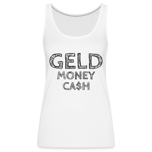 geld cash money lustige witzig spruch - Frauen Premium Tank Top