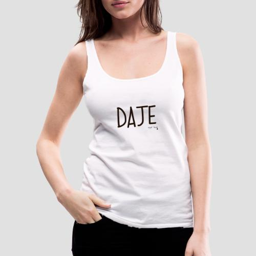 Daje - Canotta premium da donna