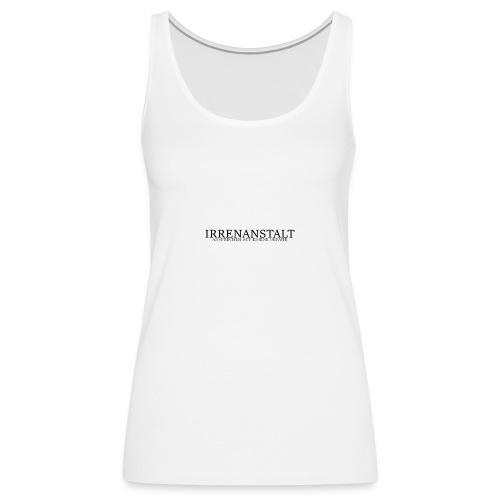 Irrenanstalt - Frauen Premium Tank Top