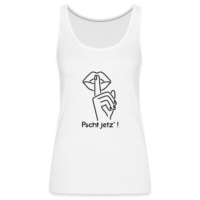 Vorschau: pscht jetz - Frauen Premium Tank Top