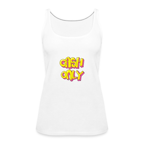 Cash only - Vrouwen Premium tank top