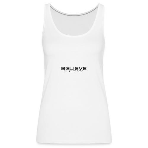 believe in yourself 2 - Frauen Premium Tank Top