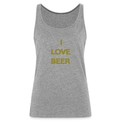 I LOVE BEER - Canotta premium da donna