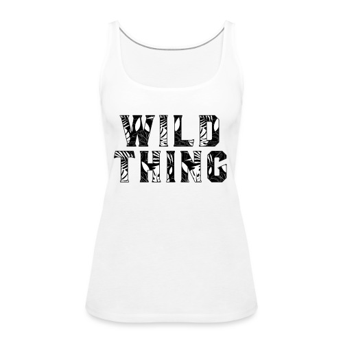 Wild Thing - Women's Premium Tank Top