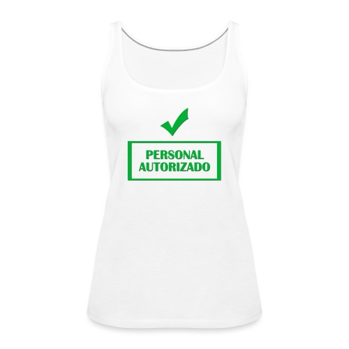 Personal autorizado - Camiseta de tirantes premium mujer