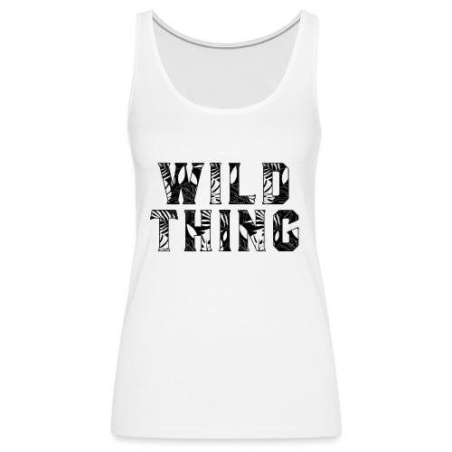 Wild Thing - Women's Premium Tank Top