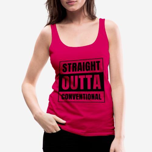 straight outta conventional - Frauen Premium Tank Top