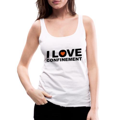 j aime le confinement - Débardeur Premium Femme