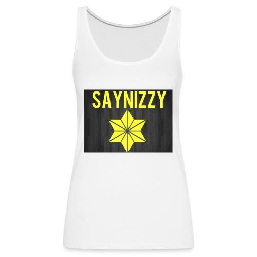 Say nizzy - Women's Premium Tank Top