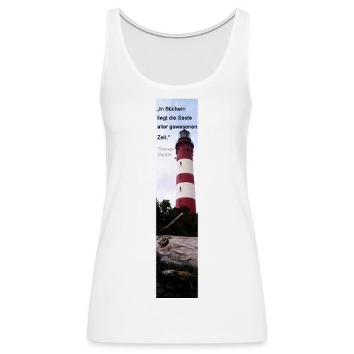 Riesen-Lesezeichen Leuchtturm + Zitat - Frauen Premium Tank Top