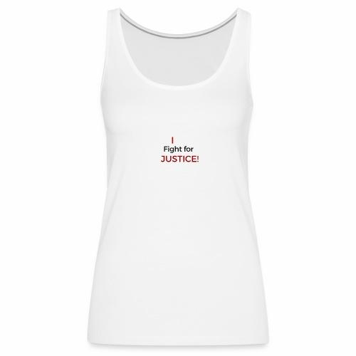 I fight for Justice design - Women's Premium Tank Top
