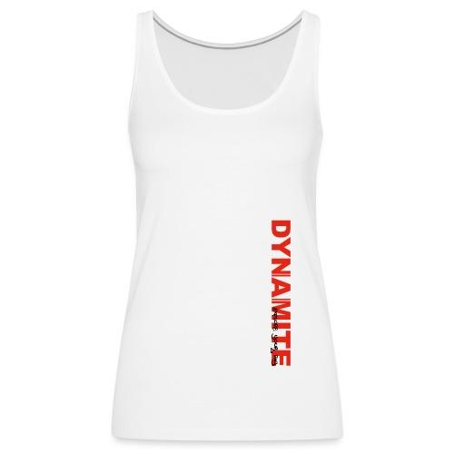 DYNAMITE - Explode your day! - Premiumtanktopp dam