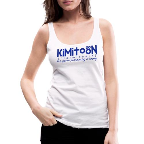 Kimitoön: yes, you're pronouncing it wrong (blå) - Naisten premium hihaton toppi