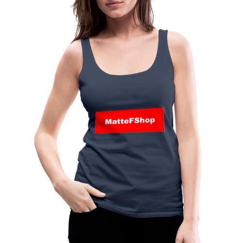 Magliette Felpe ed Accessori (MatteFShop Original) - Canotta premium da donna