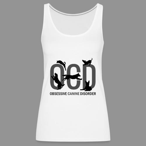 OCD - Obsessive Canine Disorder - Women's Premium Tank Top