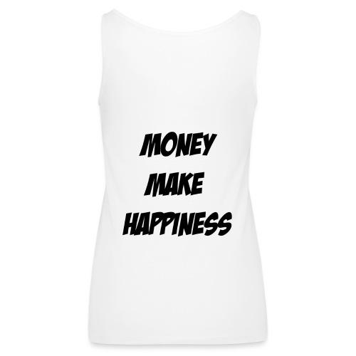 Money Make Happiness - Canotta premium da donna