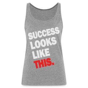 SUCCESS LOOKS LIKE THIS (White) - Women's Premium Tank Top