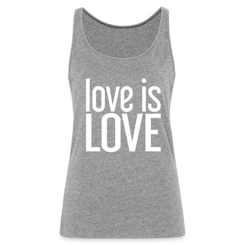 Love is Love Gay Pride (wit groot) - Vrouwen Premium tank top