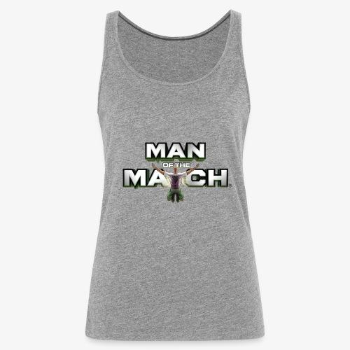 MAN OF THE MATCH® - Women's Premium Tank Top