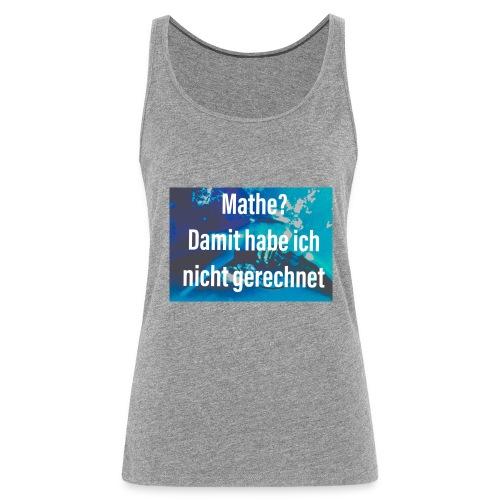 Mathe - Frauen Premium Tank Top