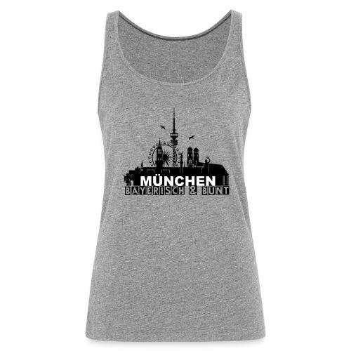 MUENCHEN BAYERISCH BUNT (LOGO SW) - Frauen Premium Tank Top