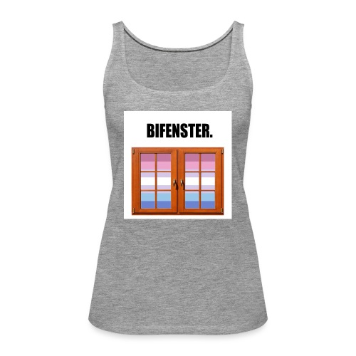 Bifenster. - Frauen Premium Tank Top