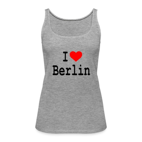 I Love Berlin - Vrouwen Premium tank top