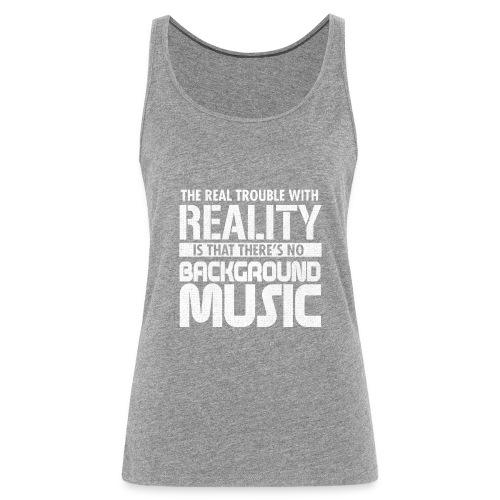 Reality and Music - Women's Premium Tank Top