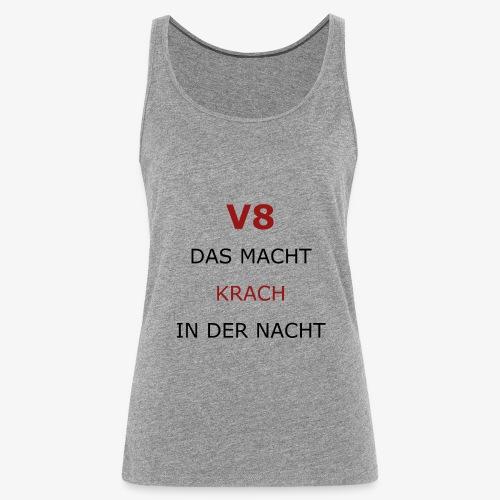 V8, das macht Krach in der Nacht - schwarz rot - Frauen Premium Tank Top