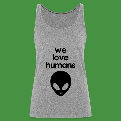 We Love Humans mit Aliengesicht - Frauen Premium Tank Top