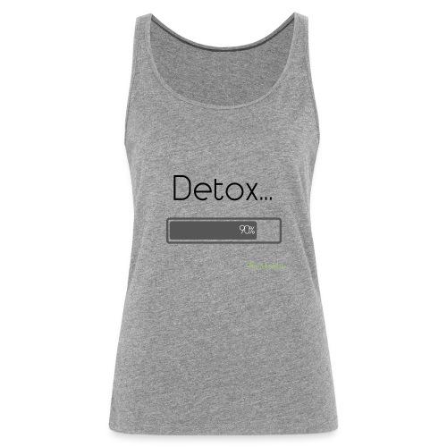 Detox... - Débardeur Premium Femme