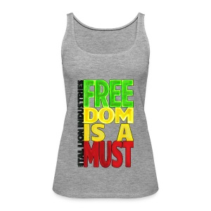 Freedom is a must - Women's Premium Tank Top