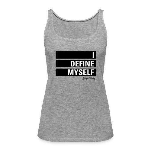 I define myself - Frauen Premium Tank Top